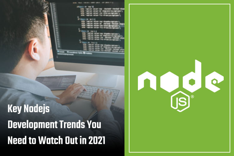 Nodejs Development Trends to watch out in 2021